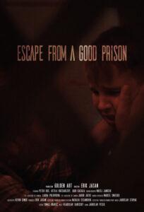 ESCAPE FROM A GOOD PRISON<p>(Slovakia)